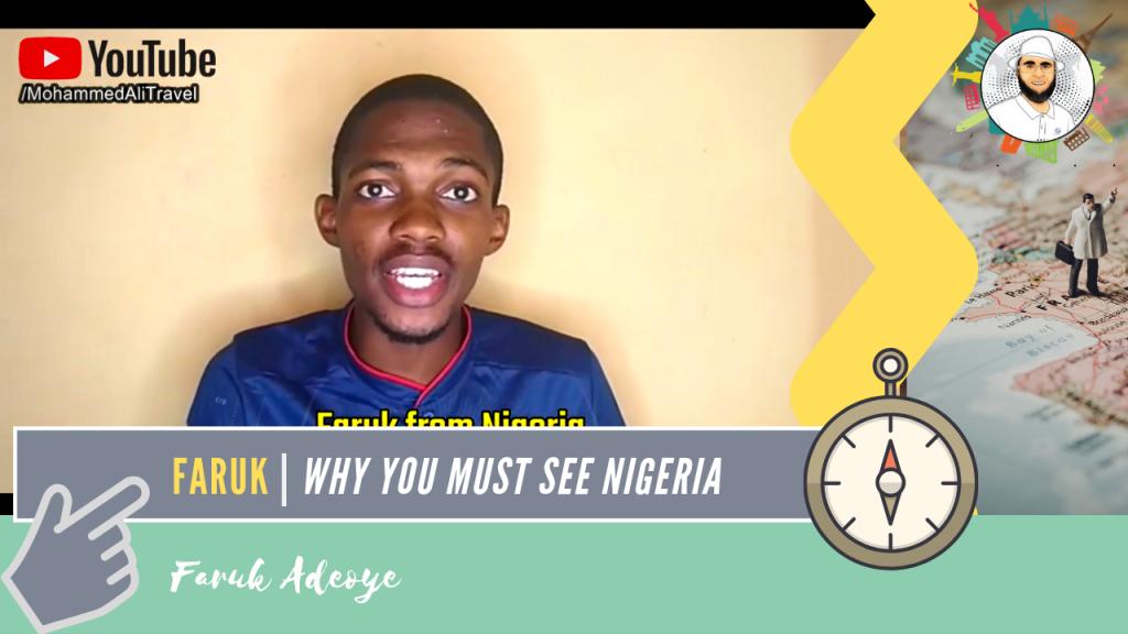 Faruk Adeoye   Why you must see Nigeria