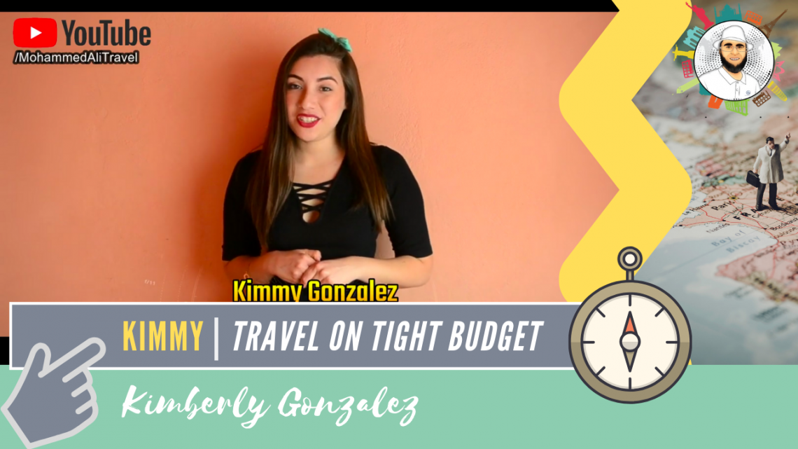 Kimberly Gonzalez | How to travel on a TIGHT BUDGET?