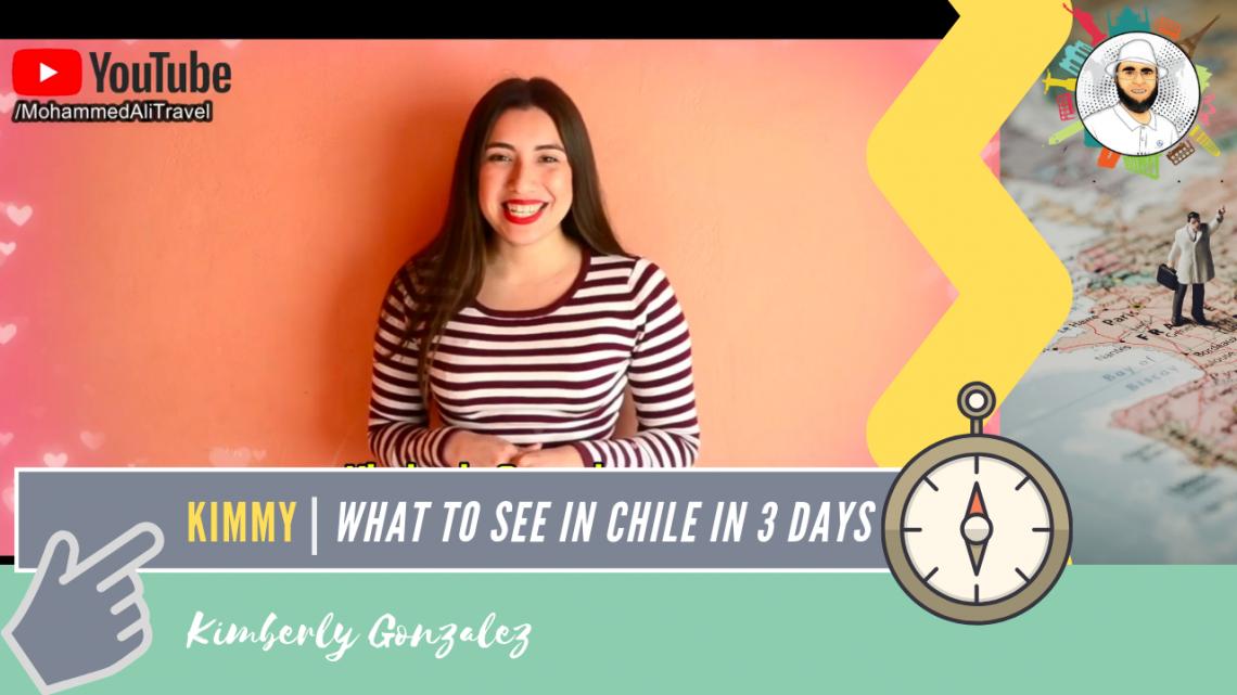 Kimberly Gonzalez   Chile in 3 days