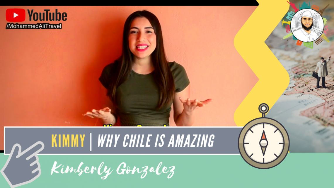 Kimberly Gonzalez | Hello Chile – What makes life here so amazing