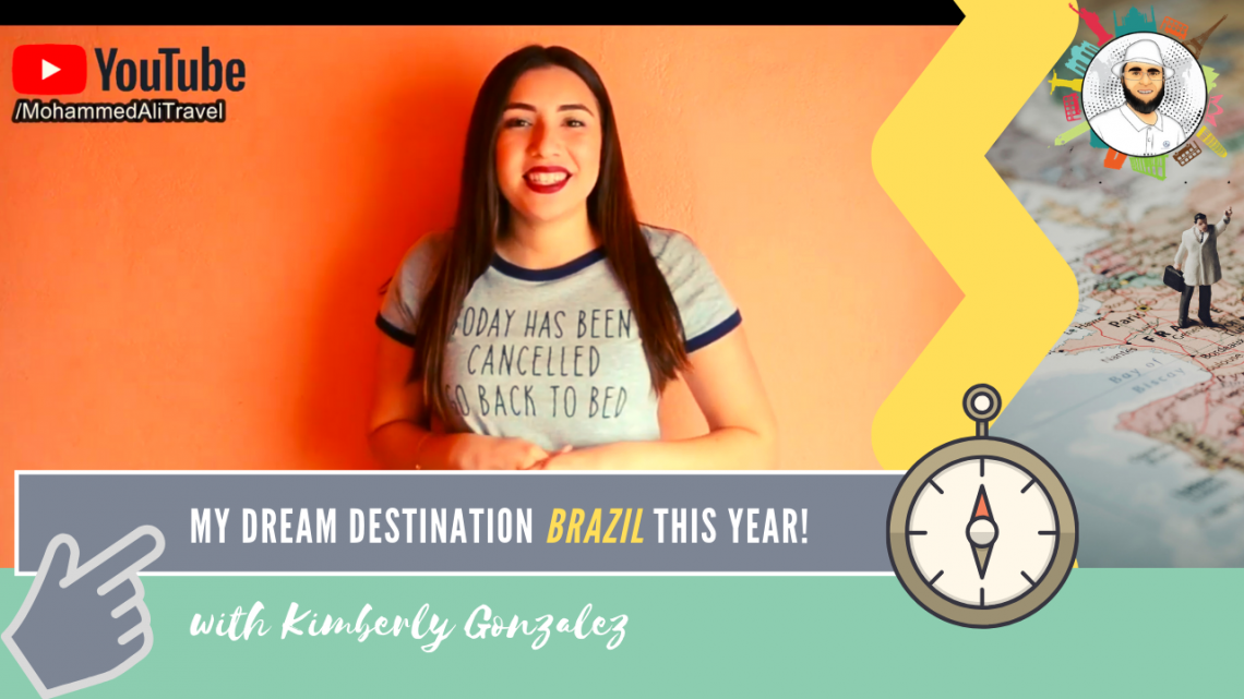 Kimberly Gonzalez | My dream holiday in Brazil