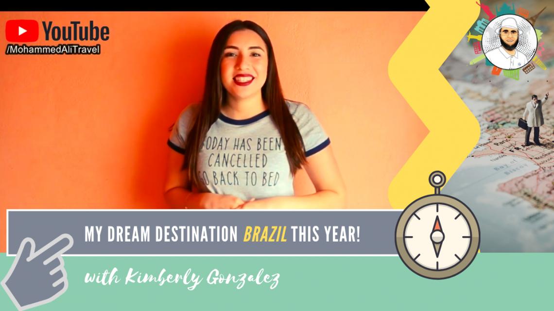 Kimberly Gonzalez | My dream holiday in Brazil