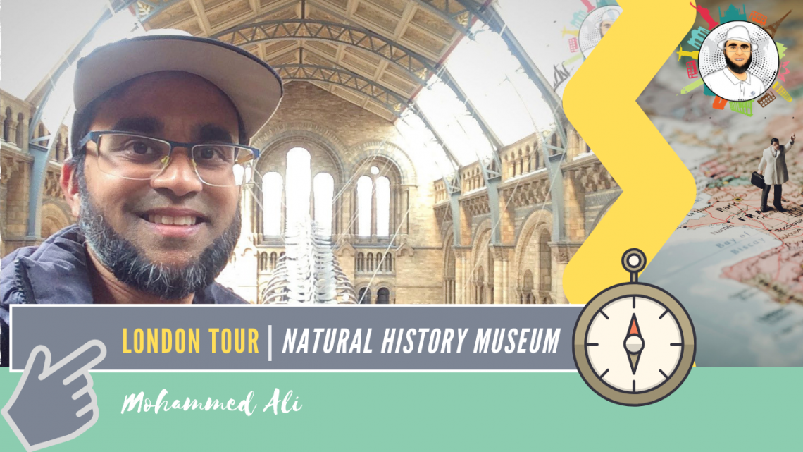 Day out in London | British Natural History Museum | Mohammed Ali