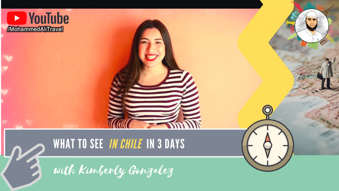 Kimberly Gonzalez | What to see in Chile for 3 days