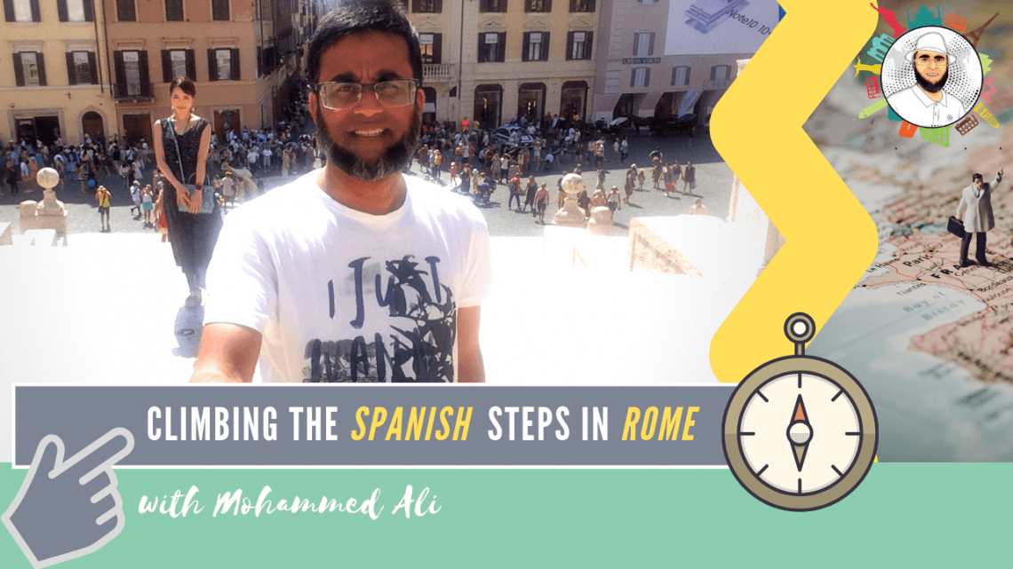 Climbing famous Spanish Steps in Piazza di Spagna – Best of Rome | Italy Tour | Mohammed Ali