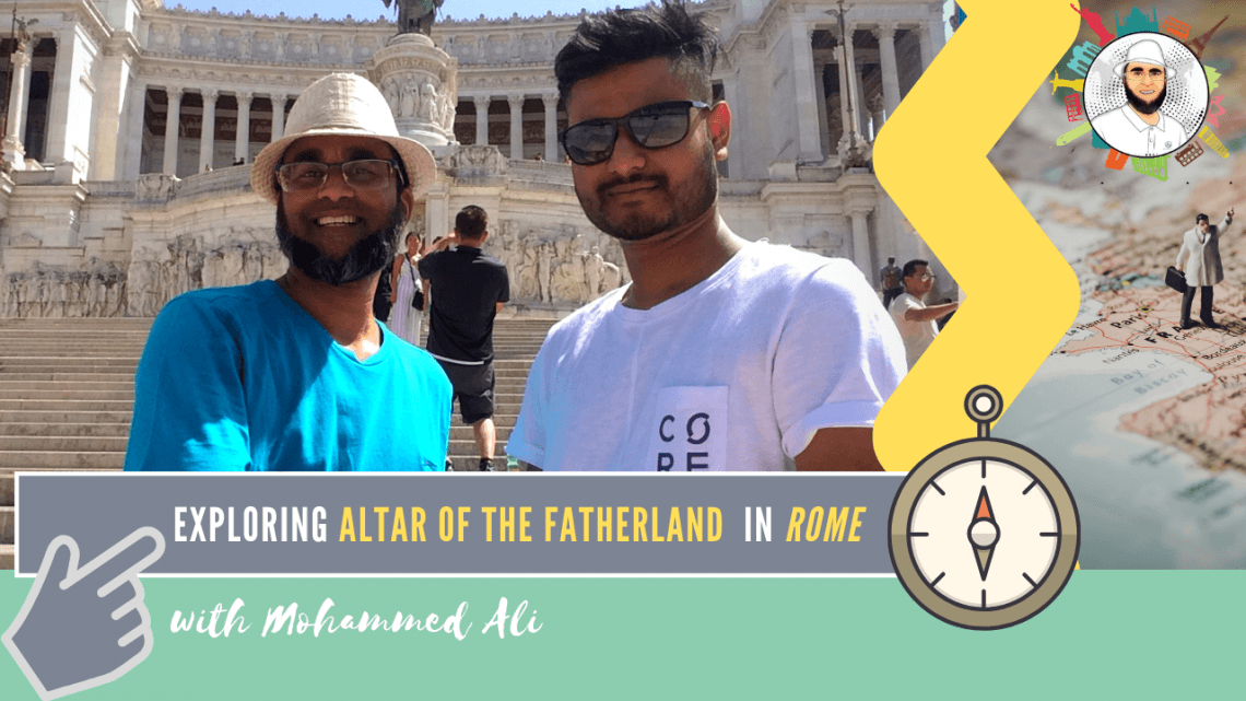 Exploring famous Altar of the Fatherland – Best of Rome | Italy Tour | Mohammed Ali