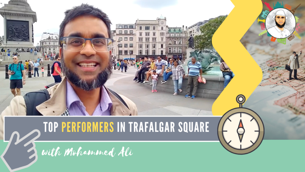 Trafalgar Square with outstanding street performers | London Tour | Mohammed Ali