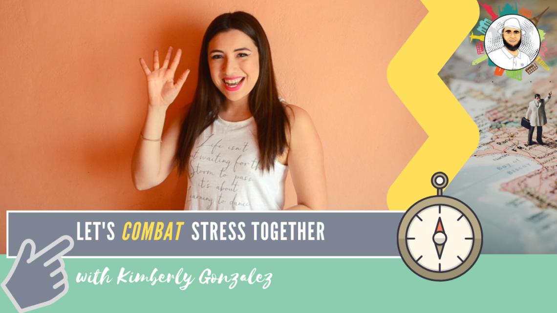 Kimberly Gonzalez | Combat and Manage stress