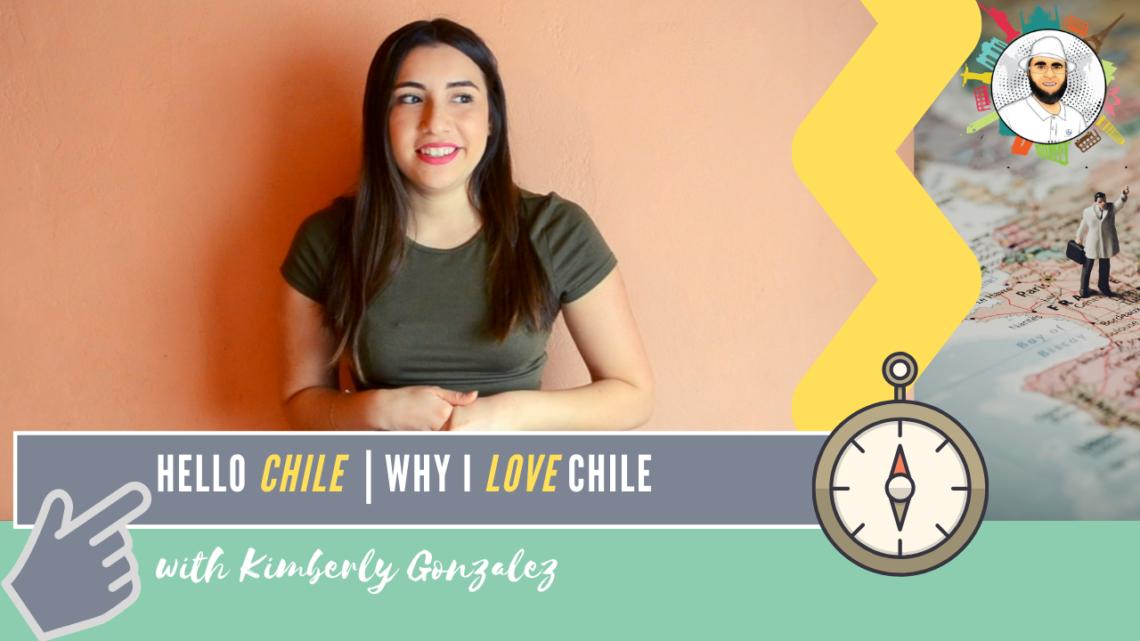 Hello Chile | Kimberly Gonzalez
