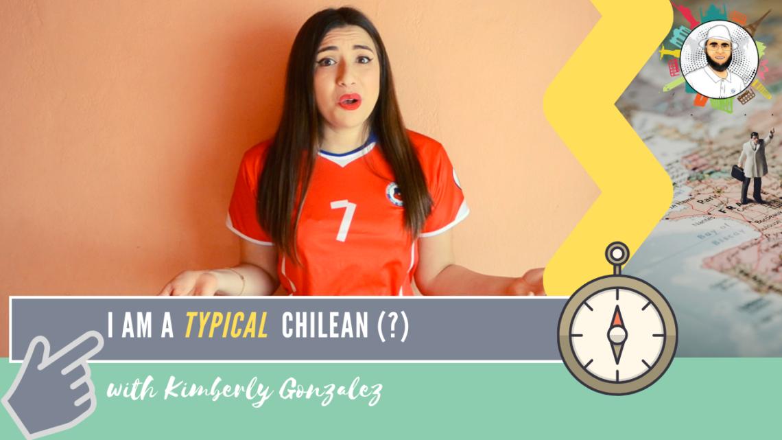 Typical Chilean | Kimberly Gonzalez