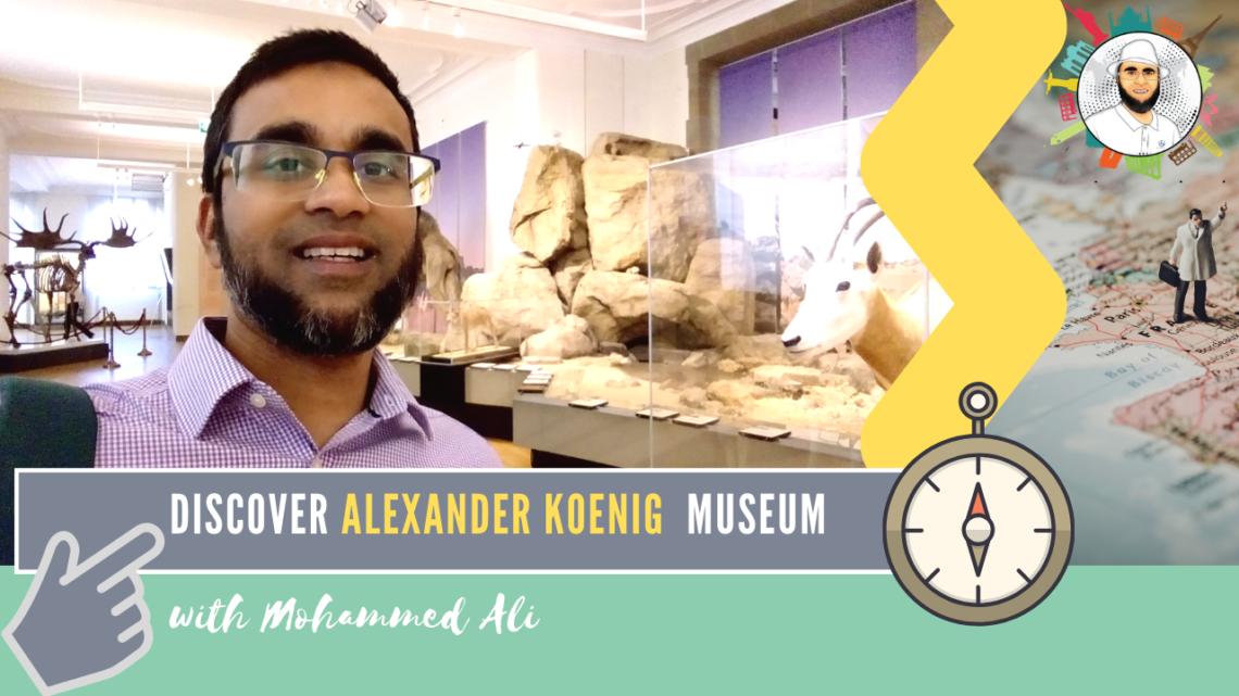 Alexander Museum Koenig | Bonn Tour | Mohammed Ali