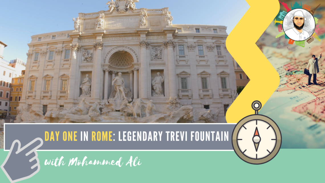 Tossing a coin in the famous Trevi Fountain – Best of Rome   Italy Tour   Mohammed Ali