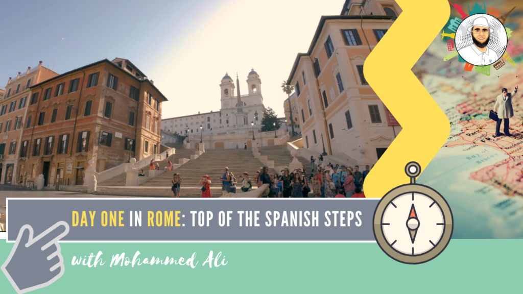 Spanish Steps | Visit Rome in 3 Days | Italy Tour with Mohammed Ali | 072