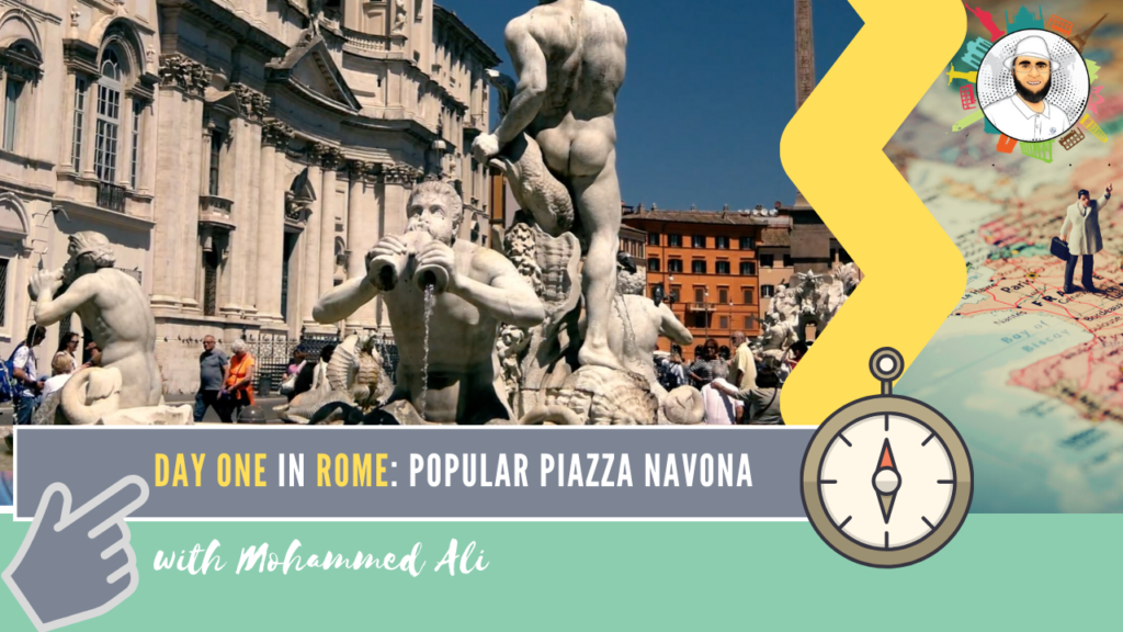 Piazza Navona | Visit Rome in 3 Days | Italy Tour with Mohammed Ali | 074