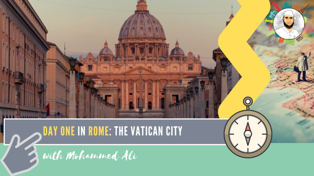 Vatican City | Visit Rome in 3 Days | Italy Tour with Mohammed Ali
