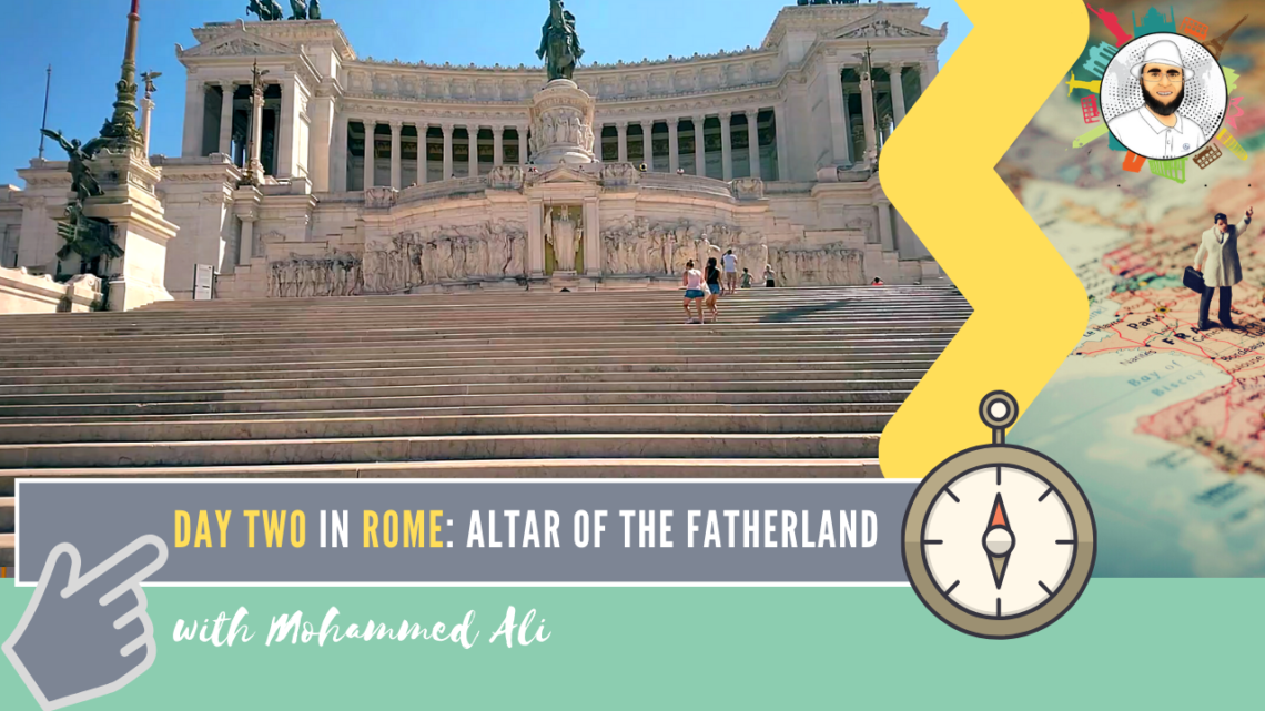 Exploring famous Altar of the Fatherland – Best of Rome   Italy Tour   Mohammed Ali