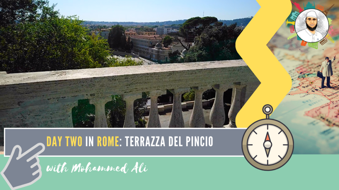 Amazing view from Terrazza del Pincio  | Rome Tour | Mohammed Ali