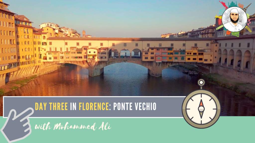 Ponte Vecchio | Visit Florence in 3 Days | Italy Tour with Mohammed Ali | 081