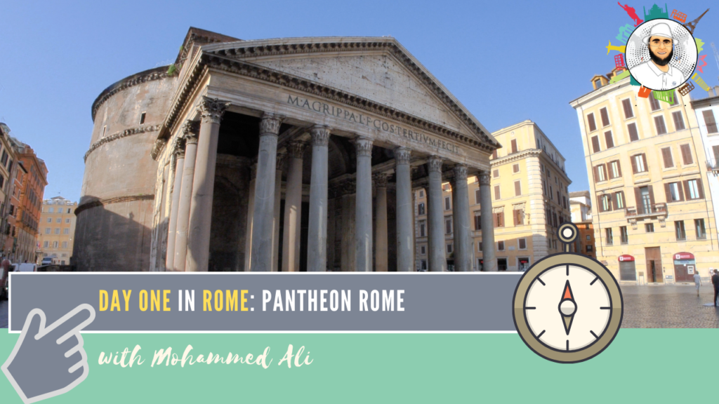 Pantheon Rome | Visit Rome in 3 Days | Italy Tour with Mohammed Ali | 070