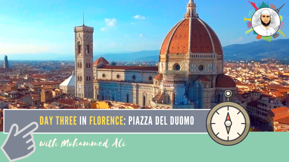 Piazza del Duomo | Visit Florence in 3 Days | Italy Tour with Mohammed Ali